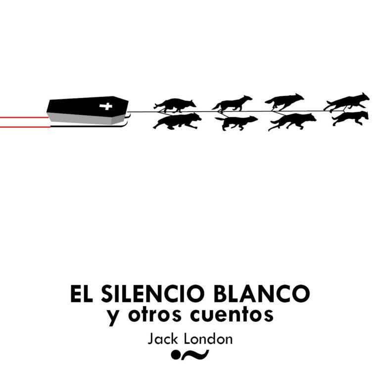 EL SILENCIO BLANCO JACK LONDON